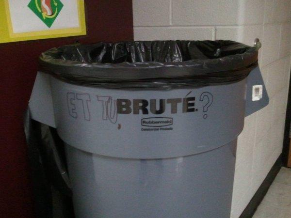 et-tu-brute-trashcan